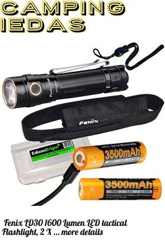 (This is an affiliate pin) Fenix LD30 1600 Lumen LED tactical Flashlight, 2 X 3500mAh rechargeable battery with EdisonBright battery carry case bundle Camping Lights, Flashlight, Led