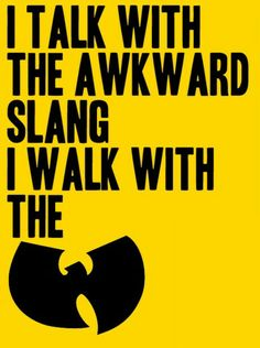 12 Best Wu Tang Quotes Images Wu Tang Clan Wutang Wu Tang Quotes