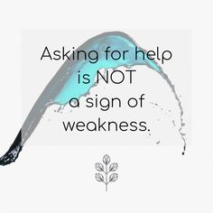 Remember it takes courage and strength to reach out and ask for help. Asking for and receiving help will only help you grow. #WellnessWednesday