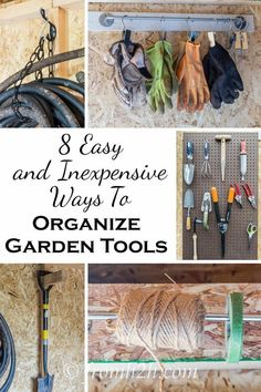 8 Easy and Inexpensive Ways to Organize Garden Tools   Looking for some ideas on how to organize garden tools? Check out this list of easy and inexpensive storage solutions that don't take very long to do. #gardeningtools