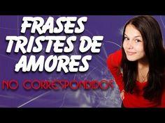 Frases Tristes de Amores No Correspondidos - Frases para mujeres