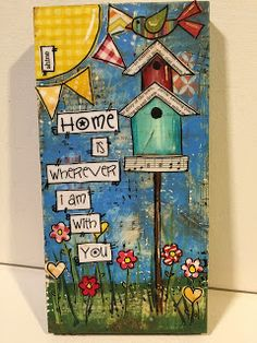 home, home is wherever you are, birdhouse, mixed media birdhouse