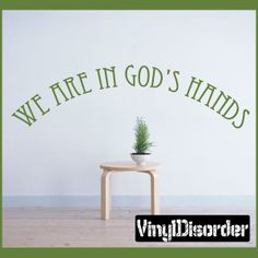 We are in God's Hands Wall Quote Mural Decal Wall Quotes, Wall Decals, Hands, God, Home Decor, Dios, Homemade Home Decor, Wall Stickers, Decoration Home
