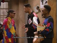 The Fresh Prince of Bel-Air. If I had a dollar for every time I laughed hysterically, I'd be Carlton-rich.