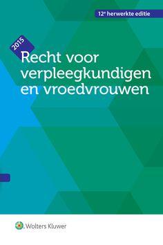 Recht voor verpleegkundigen en vroedvrouwen - Geert Decock, Viviane Janssens, Herman Nys, [e.a.] - plaatsnr. 601.7/028 #Recht #Verpleegkunde