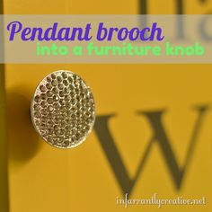 Upcycle an old pendant or brooch into a furniture knob from infarrantlycreative.net