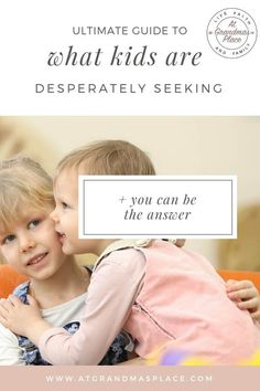 The ultimate guide to what kids are desperately seeking.. and you can be the answer. Find out more atgrandmasplace.com