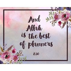 There is no person who can plan better than Allah! Trust in his plans for you. Allah Quotes, Muslim Quotes, Religious Quotes, Words Quotes, Sayings, Beautiful Islamic Quotes, Islamic Inspirational Quotes, Islamic Posters, Islamic Art