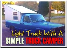Really simple Lightweight Truck Camper with framing and fiberglass panels, completed in a few days.