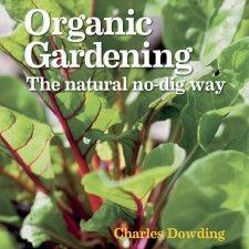 Organic gardening : the natural no-dig way / Charles Dowding.