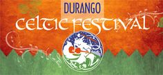 Real Estate in the Three Springs, Crimson Cliffs, Durango, and Bayfield Area - The Durango Team Celtic Festival, Celtic Music, March 9th, Activities, Festival 2017, Concerts, Theatre, Parties, Real Estate