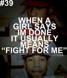 mostly true and saying i'd rather fight to stay together than fight to break apart
