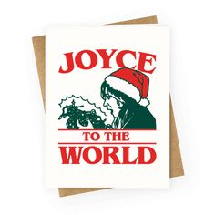 Joyce To The World Parody - Joyce to the World that Will has come back from the Upside Down! Show off your love for Stranger Things and the Christmas season with this festive and funny, parody Holiday Greeting Card!