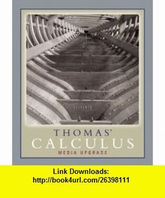Thomas Calculus, Media Upgrade Value Pack (includes MyMathLab/MyStatLab Student Access Kit   Maple 12 Student Edition CD) (9780321597168) George B. Thomas, Maurice D. Weir, Joel Hass, Frank R. Giordano , ISBN-10: 0321597168  , ISBN-13: 978-0321597168 ,  , tutorials , pdf , ebook , torrent , downloads , rapidshare , filesonic , hotfile , megaupload , fileserve