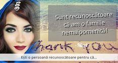 Ești o persoană recunoscătoare pentru că...