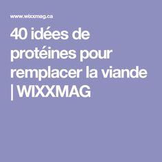 40 idées de protéines pour remplacer la viande | WIXXMAG