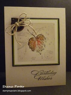 French Foliage stamp set.  I used the naturals white card stock for the base, basic black for the first layer, old olive for the second and whisper white for the picture.  Accessories were the brushed bronze designer buttons and hemp twine.  Your choice of greetings can be used, for this one I used a greeting from the Bring on the Cake stamp set.  This was made using the masking technique, it's very quick and easy.  I'll definitely use this again.