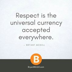 Respect, bryantmcgill.
