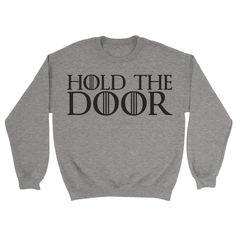 Hold The Door Sweatshirt - https://shirtified.co.uk/product/hold-door-sweatshirt/