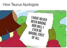 Not exactly for me. Its more like wanting to grovel and beg for the mercy of forgiveness but trying to respect boundaries at the same time. you dont know how sorry I am iloveyou please forgive me Taurus Memes, Horoscope Memes, Horoscope Capricorn, Capricorn Facts, Taurus Quotes, Zodiac Memes, Pisces Zodiac, Zodiac Quotes, Zodiac Facts