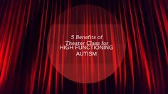 5 Benefits of Theater Class for High Functioning Autism - we have found many benefits of theater class for our daughter with High Functioning Autism!