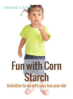 Productive Parenting: Preschool Activities - Fun with Corn Starch - Early Two-Year Old Activities