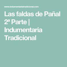 Las faldas de Pañal 2ª Parte | Indumentaria Tradicional