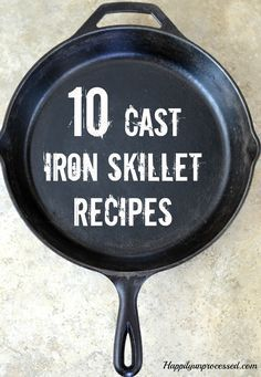 10 Cast Iron Skillet Recipes - Happily Unprocessed - Pesto Skillet Pizza, Focaccia Bread, Steak & Spinach Quesadillas, Shepherd's Pie, Hashbrowns are - Cast Iron Skillet Cooking, Iron Skillet Recipes, Cast Iron Recipes, Skillet Dinners, Skillet Food, Skillet Pan, Skillet Chicken, Dutch Oven Cooking, Dutch Oven Recipes
