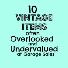 10 Vintage Items I Often Overlooked & Undervalued I at Garage Sales I adirondackgirlatheart.com