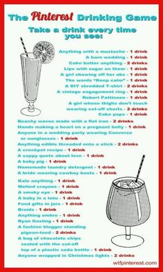 The pinterest drinking game :)