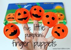 "Make cute felt finger puppets to use with the poem ""Five Little Pumpkins"" this Halloween! LOVE!!"