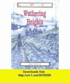 Wuthering Heights (Longman Picture Classics) (9780582088856) Emily Bronte, D.K. Swan , ISBN-10: 0582088852  , ISBN-13: 978-0582088856 ,  , tutorials , pdf , ebook , torrent , downloads , rapidshare , filesonic , hotfile , megaupload , fileserve