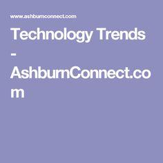 Technology Trends - AshburnConnect.com