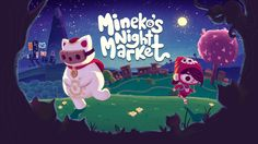 Mineko's Night Market is a game about crafting crafts, eating eats, and catting cats.