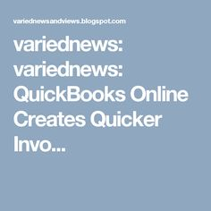 variednews: variednews: QuickBooks Online Creates Quicker Invo...