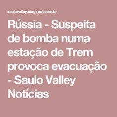 Rússia - Suspeita de bomba numa estação de Trem provoca evacuação - Saulo Valley Notícias