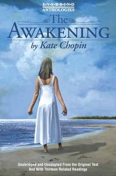 The Awakening. Changed my life. Read it in high school and it was the book at unconsciously opened me to feminism.