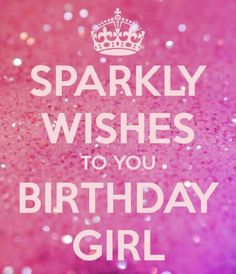 ☆ SPARKLY WISHES TO YOU BIRTHDAY GIRL! ☆