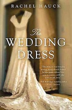 The Wedding Dress, by Rachel Hauck  Nominated for Best Inspirational Romance