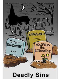 Deadly sins. Didn't randomize, extrapolated, accepted the alternative