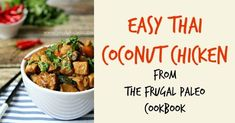 This easy Thai Chicken recipe from The Frugal Paleo Cookbook transforms ordinary