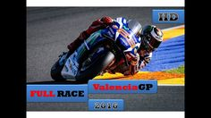 [HD] FULL RACE MotoGP☻VALENCIA Ricardo Tormo☻2016☻#MotoGP #ValenciaGP