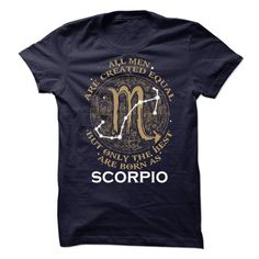 All Men Are Created Equal But Only The Best Are Born As Sagittarius Scorpio T-Shirt, Hoodie Scorpio Tee Shirts