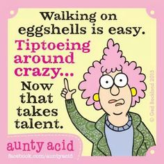 Walking on egg shells is easy