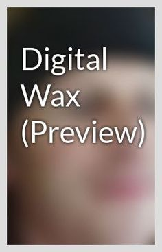 Digital Wax (Preview)