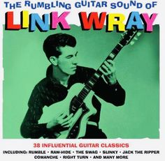 """""""The Rumbling Guitar Sound Of Link Wray"""". 38 influential guitar classics on 2 CDs! Includes """"Jack The Ripper"""", """"Rumble"""", """"Ace Of Spades"""" and many more. Hold It Link Wray. Ace Of Spades. Neil Young, Blue Soul, Lonesome Pine, Surf Music, Vintage Records, Bad Timing, Lps, Rockabilly, Album Covers"""