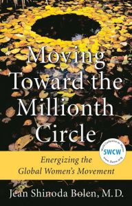 Moving Toward the Millionth Circle: Energizing the Global Women's Movement