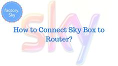#Connect_Sky_Box_to_Router  _