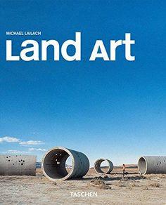 Land Art: The Earth as Canvas (Taschen Basic Art Series): Michael Lailach