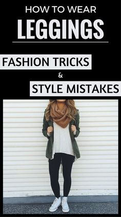 How To Wear Leggings. Fashion Tricks And Style Mistakes